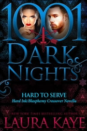 Hard to Serve: A Hard Ink/Blasphemy Crossover Novella ebook by Laura Kaye