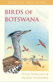 Birds of Botswana ebook by Hancock, Peter