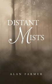 DISTANT MISTS ebook by ALAN FARMER