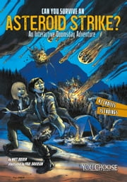 Can You Survive an Asteroid Strike? ebook by Matthew John Doeden,Paul Davidson