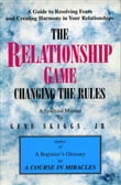 The Relationship Game: Changing the Rules Based on A Course in Miracles