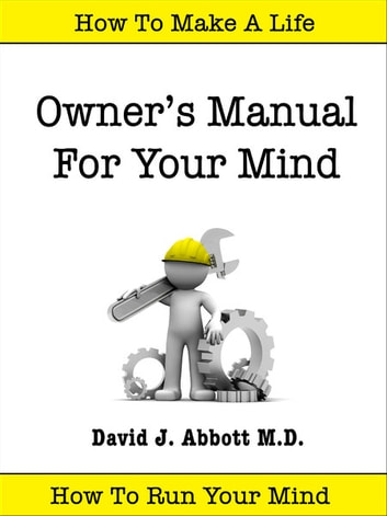 Owner's Manual For Your Mind ekitaplar by David J. Abbott M.D.