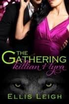 The Gathering Tales: Killian and Lyra ebook by Ellis Leigh