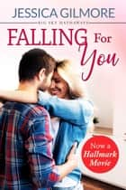 Falling for You ebook by Jessica Gilmore