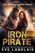 Iron Pirate ebook by Eve Langlais