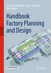 Handbook Factory Planning and Design ebook by Hans-Peter Wiendahl,Jürgen Reichardt,Peter Nyhuis