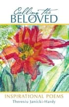 Calling the Beloved - Inspirational Poems ebook by