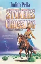 Stoner's Crossing (Lone Star Legacy Book #2) ebook by Judith Pella