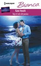 Bajo el velo del paraíso ebook by Kate Hewitt