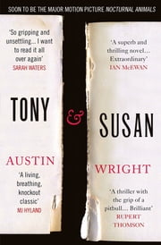 Tony and Susan - Now the major motion picture Nocturnal Animals ebook by Austin Wright