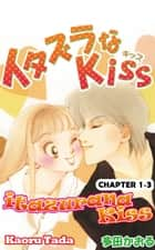 itazurana Kiss - Chapter 1-3 ebook by Kaoru Tada