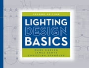Lighting Design Basics ebook by Mark Karlen, James R. Benya, Christina Spangler