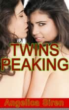 Twins Peaking ebook by Angelica Siren
