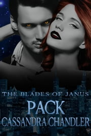 Pack - The Blades of Janus, #1 ebook by Cassandra Chandler