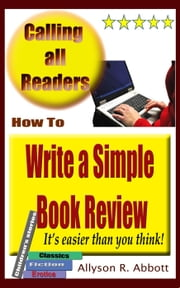 How To Write a Simple Book Review ebook by Allyson R. Abbott