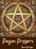 Pagan Prayers ebook by Marah Ellis Ryan