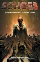 Echoes Vol. 1 ebook by Joshua Fialkov, Rahsan Ekedal