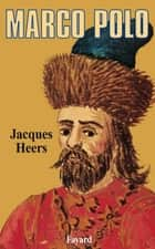 Marco Polo ebook by Jacques Heers