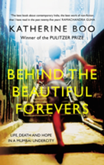 Behind the Beautiful Forever ebook by Katherine Boo
