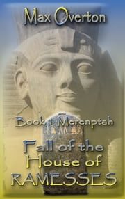 Fall of the House of Ramesses, Book 1: Merenptah ebook by Max Overton