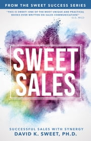 Sweet Sales - Successful Sales with Synergy ebook by David Sweet
