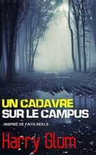 Un Cadavre sur le Campus ebook by Harry Glum