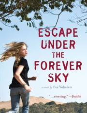 Escape Under the Forever Sky ebook by Eve Yohalem