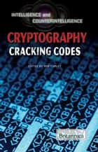 Cryptography ebook by Britannica Educational Publishing,Rob Curley