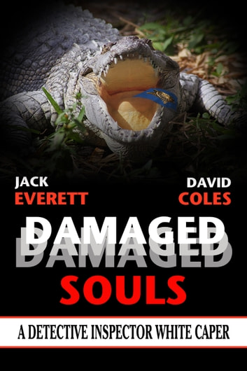 Damaged Souls - A Detective Inspector White Caper ebook by Jack Everett,David Coles