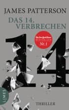 Das 14. Verbrechen - Thriller ebook by James Patterson, Maxine Paetro, Leo Strohm