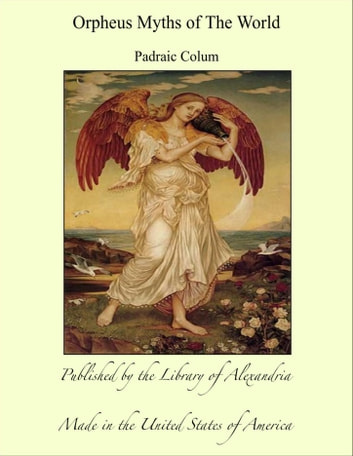 Orpheus Myths of The World ebook by Padraic Colum