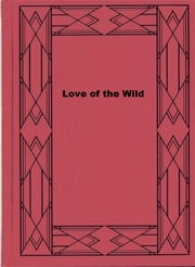 Love of the Wild ebook by Archie P. McKishnie
