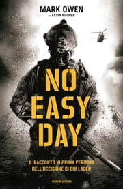 No easy day - Il racconto in prima persona dell'uccisione di bin Laden ebook by Kevin Maurer, Mark Owen, Laura Tasso,...