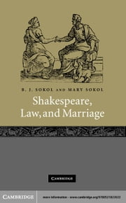 Shakespeare, Law, and Marriage ebook by Sokol, B. J.
