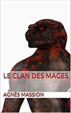 Le Clan des Mages ebook by Agnès Massion