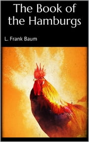 The Book of the Hamburgs ebook by L. Frank Baum