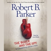 The Boxer and the Spy audiobook by Robert B. Parker