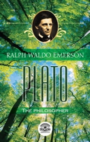 Essays of Ralph Waldo Emerson - Plato, or the philosopher ebook by Ralph Waldo Emerson