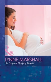 His Pregnant Sleeping Beauty (Mills & Boon Medical) (The Hollywood Hills Clinic, Book 6) ebook by Lynne Marshall