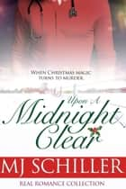 UPON A MIDNIGHT CLEAR ebook door M.J. Schiller
