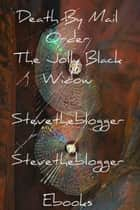 Death By Mail Order The Jolly Black Widow ebook by Stevetheblogger