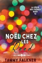 Noël chez les Reed ebook by Tammy Falkner