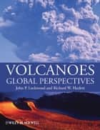 Volcanoes ebook by John P. Lockwood,Richard W. Hazlett