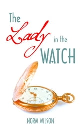 The Lady in the Watch ebook by Norm Wilson