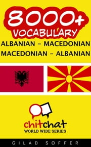 8000+ Vocabulary Albanian - Macedonian ebook by Gilad Soffer