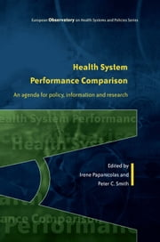 Health System Performance Comparison: An Agenda For Policy, Information And Research ebook by Irene Papanicolas,Stephen Harrison