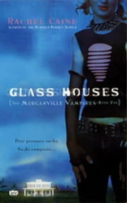 Glass Houses - The Morganville Vampires, Book I ebook by Rachel Caine