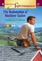 The Redemption of Matthew Quinn ebook by Kathleen O'Brien