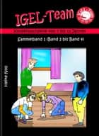 IGEL-Team Sammelband 1 - Kinderbücher ebook by Heike Noll