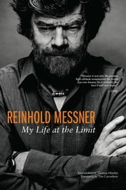 Reinhold Messner My Life at the - ebook ebook by Reinhold Messner